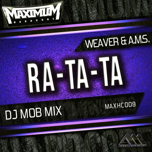 Weaver & A.M.S. - Ra-Ta-Ta - Maximum Hardcore - 02:42 - 14.04.2016