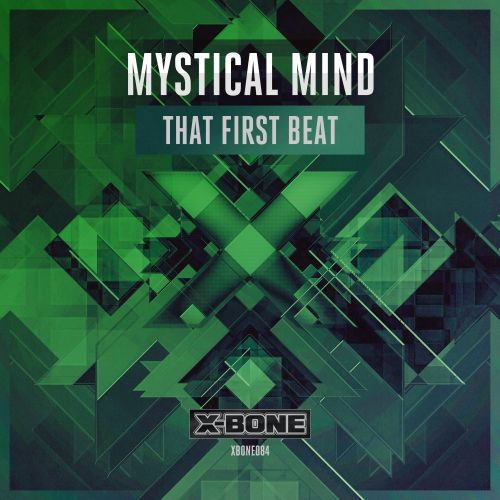 Mystical Mind - That First Beat - X-Bone - 04:15 - 19.04.2016