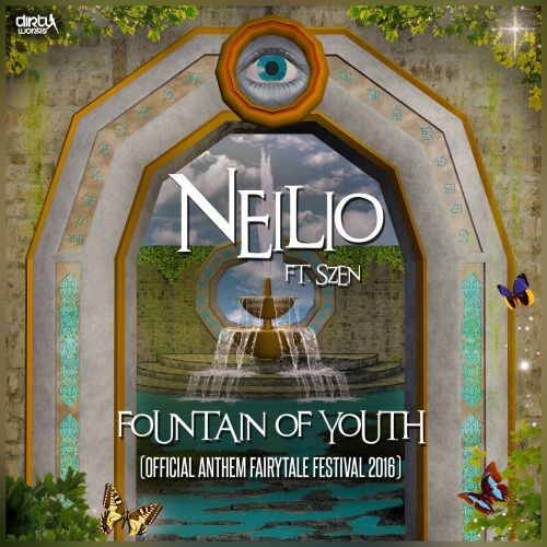 Neilio featuring Szen - Fountain Of Youth - Dirty Workz - 05:22 - 25.04.2016