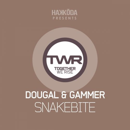 Dougal & Gammer - Snakebite - Together We Rise - 04:11 - 02.05.2016