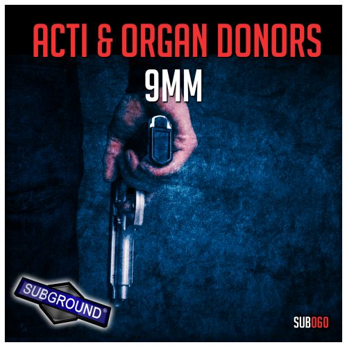 ACTI & Organ Donors - 9MM - Subground Records - 06:01 - 16.05.2016