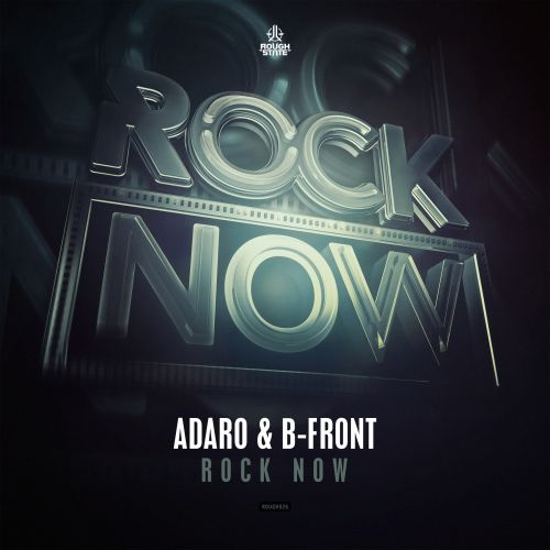 Adaro & B-Front - Rock Now - Roughstate - 06:39 - 17.05.2016