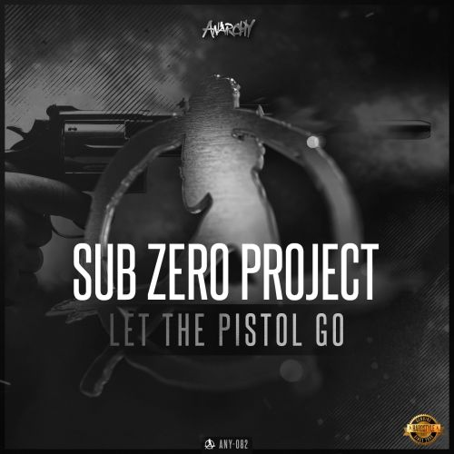 Sub Zero Project - Let The Pistol Go - Anarchy - 03:52 - 26.05.2016