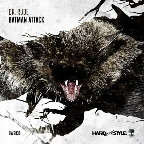 Dr. Rude - Batman Attack - HARD with STYLE - 04:41 - 06.06.2016
