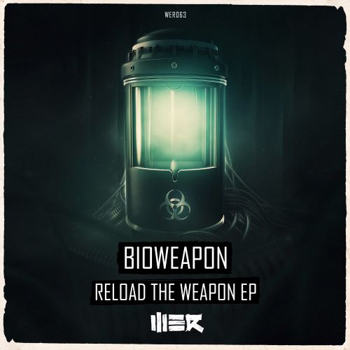 Bioweapon - Reload The Weapon (DJ Edit) - WE R - 04:57 - 30.05.2016