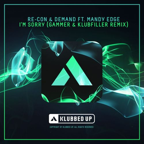 Re-Con & Demand feat. Mandy Edge - I'm Sorry - Klubbed Up - 05:54 - 30.05.2016