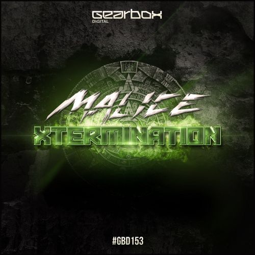 Malice - Xtermination - Gearbox Digital - 04:32 - 30.05.2016