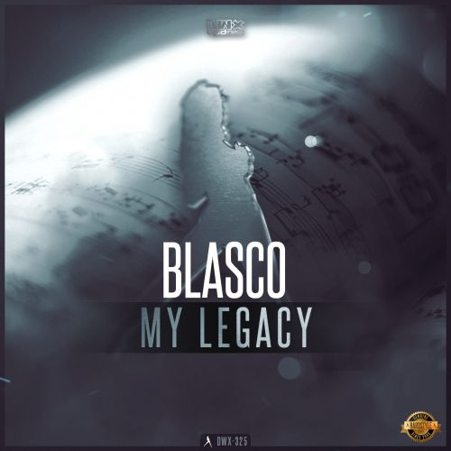 Blasco - My Legacy - Dirty Workz - 04:22 - 15.06.2016