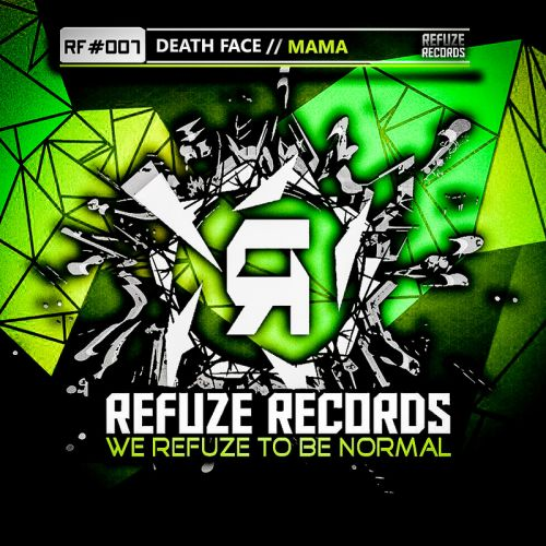 DJ Death Face - Mama - Refuze Records - 04:07 - 16.06.2016