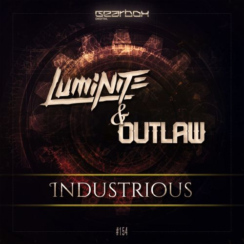 Luminite & Outlaw - Industrious - Gearbox Digital - 05:22 - 09.06.2016