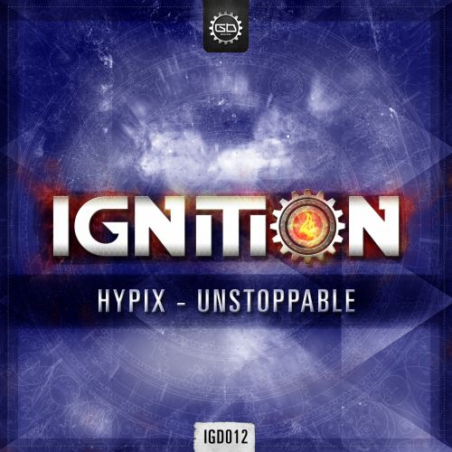 Hypix - Unstoppable - Ignition Digital - 03:52 - 13.06.2016