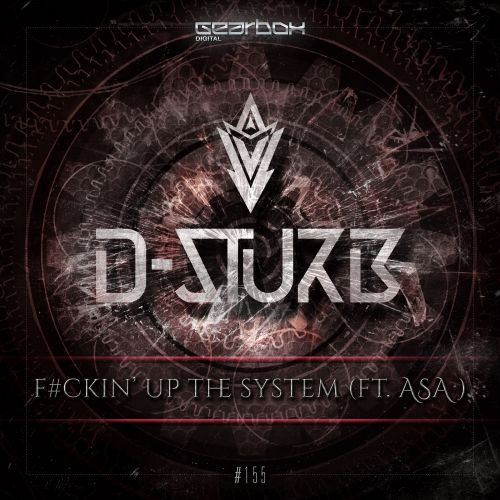 D-Sturb feat. Asa - F#ckin' Up The System - Gearbox Digital - 04:48 - 13.06.2016