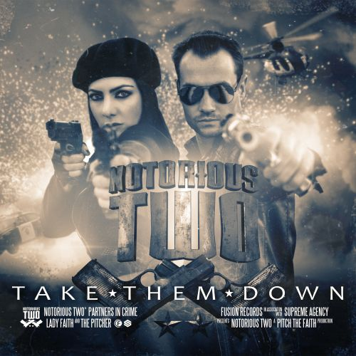 Notorious Two - Take Them Down - Fusion Records - 04:51 - 09.06.2016
