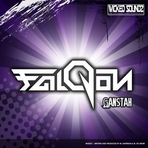 Falqon - Ganstah - Wicked Soundz - 05:03 - 24.06.2016