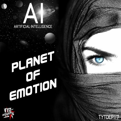 AI - Planet Of Emotion - Teach Yorself Techno - 07:18 - 17.06.2016