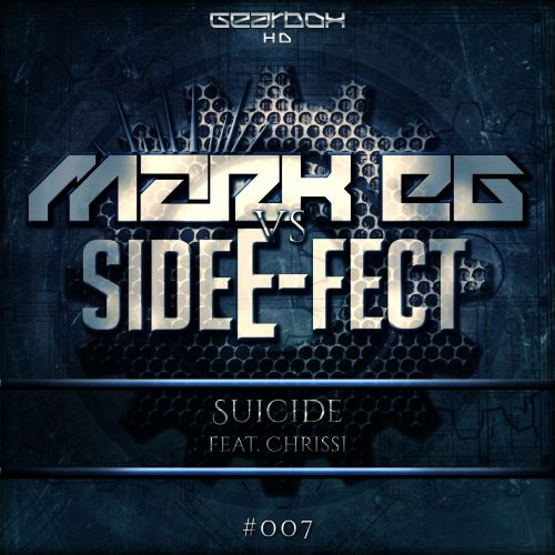 Mark EG vs Side E-Fect feat. Chrissi - Suicide - Gearbox HD - 04:52 - 20.06.2016