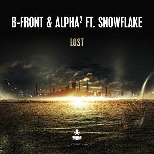B-Front & Alpha² ft. Snowflake - Lost - Roughstate - 03:10 - 20.06.2016