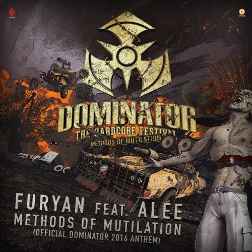 Furyan featuring Alee - Methods of Mutilation (Official Dominator 2016 Anthem) - Masters of Hardcore - 04:51 - 30.06.2016