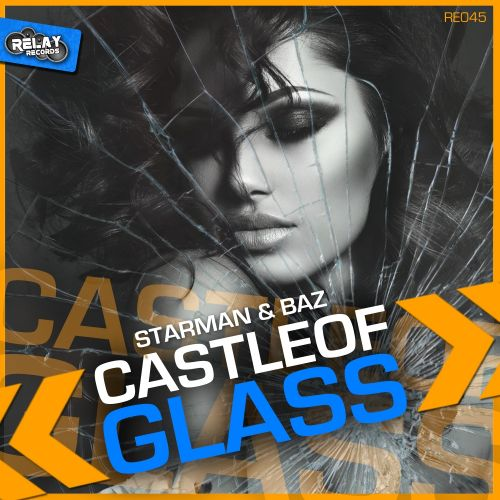 Starman & Baz - Castle Of Glass - Relay Records - 05:42 - 10.06.2016