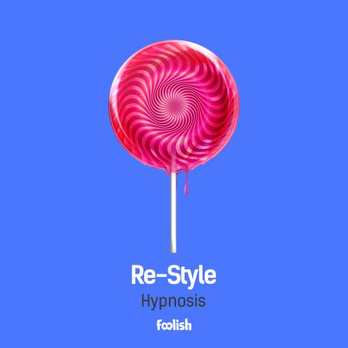Re-Style - Hypnosis - Foolish - 04:49 - 01.07.2016