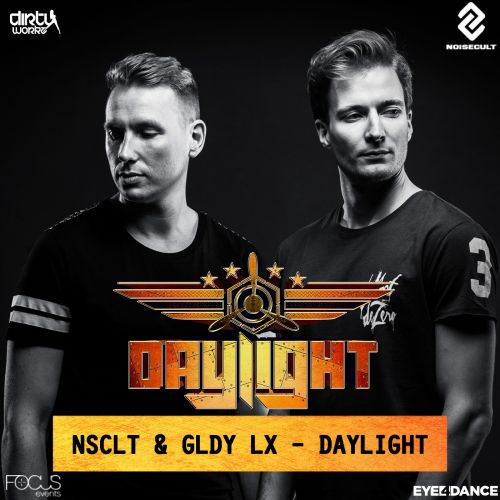 NSCLT and GLDY LX - Daylight - Dirty Workz - 04:53 - 23.06.2016