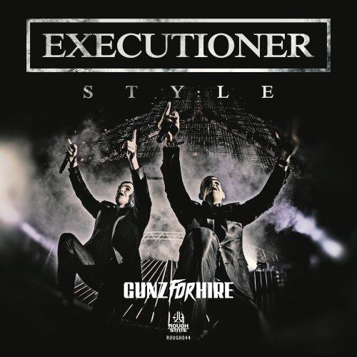 Gunz For Hire - Executioner Style - Roughstate - 05:06 - 08.08.2016
