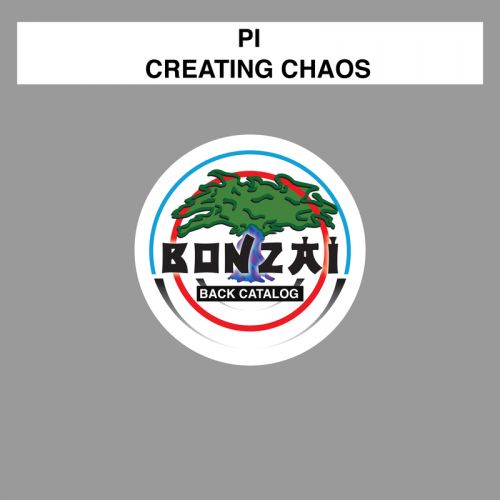 PI - Creating Chaos - Bonzai Back Catalogue - 03:13 - 11.07.2016