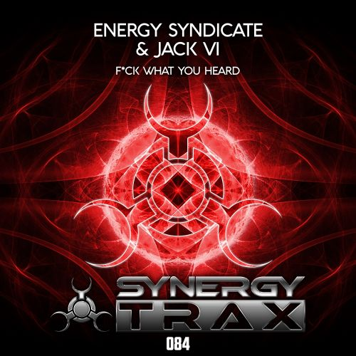 Energy Syndicate & Jack V1 - F*ck What You Heard - Synergy Trax - 05:23 - 16.07.2016