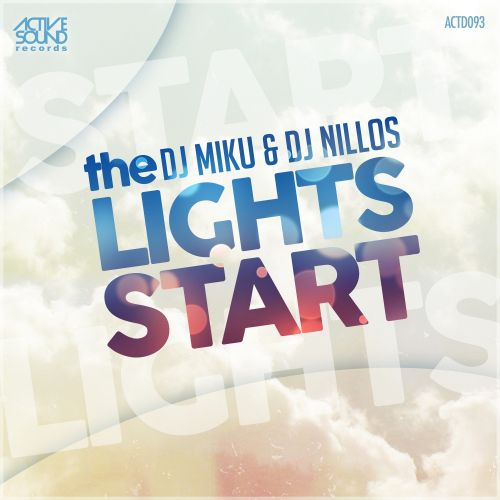 DJ Miku & DJ Nillos - The Lights Start - Active Sound Records - 05:20 - 21.07.2016