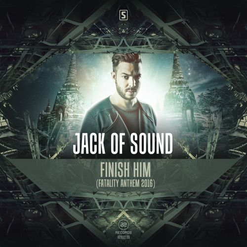Jack Of Sound - Finish Him (Fatality Anthem 2016) - A2 Records - 05:55 - 20.07.2016