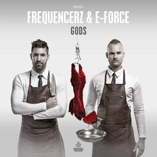 Frequencerz & E-Force - Gods - Roughstate - 05:47 - 26.07.2016