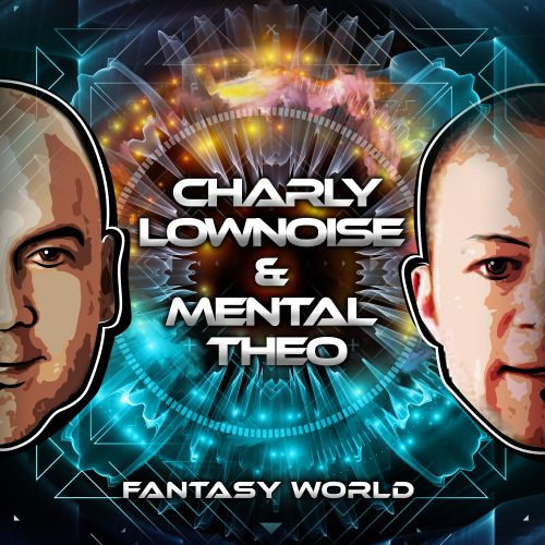 Charly Lownoise & Mental Theo - Fantasy World - CL&MT - 03:25 - 01.08.2016