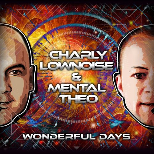 Charly Lownoise & Mental Theo - Wonderfull Days - CL&MT - 05:48 - 01.08.2016