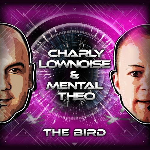 Charly Lownoise & Mental Theo - The Bird - CL&MT - 03:53 - 01.08.2016