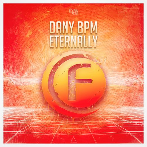 Dany BPM - Eternally - Fusion Records - 02:53 - 25.07.2016