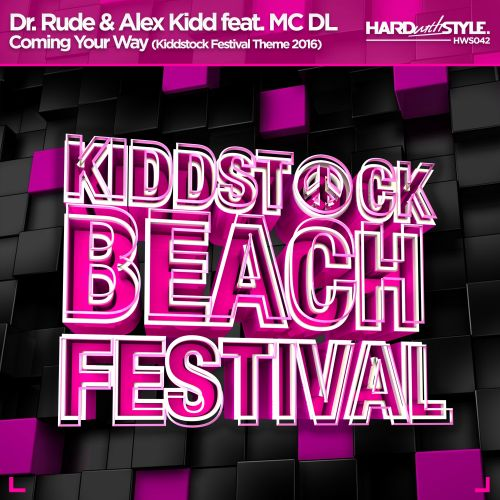 Dr. Rude and Alex Kidd featuring MC DL - Coming Your Way - HARD with STYLE - 04:13 - 05.08.2016