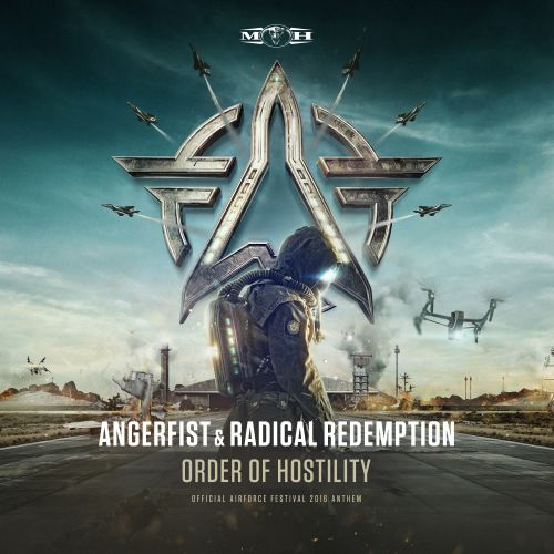 Angerfist and Radical Redemption - Order Of Hostility (Official Airforce 2016 Anthem) - Masters of Hardcore - 03:55 - 09.08.2016