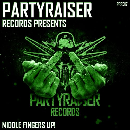 Partyraiser vs Cryogenic - Middle Fingers Up! - Partyraiser Records - 05:23 - 10.08.2016