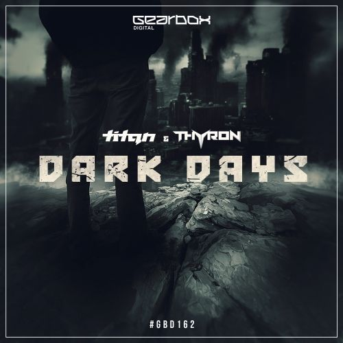 Titan & Thyron - Dark Days - Gearbox Digital - 05:57 - 08.08.2016