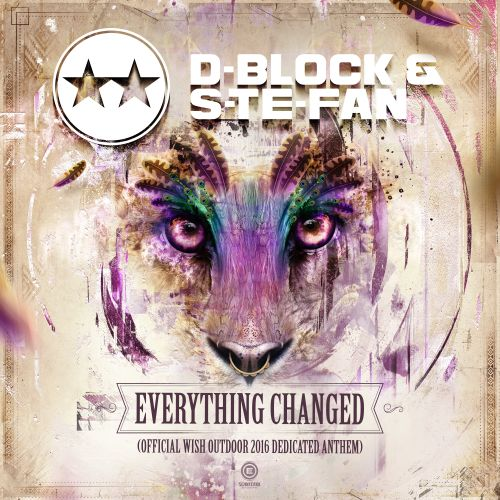 D-Block & S-te-Fan - Everything Changed (Official WiSH Outdoor 2016 Dedicated Anthem) - Scantraxx Evolutionz - 03:53 - 17.08.2016