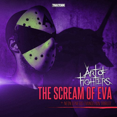 Art Of Fighters - The Scream Of Eva - Traxtorm Records - 03:39 - 04.08.2016