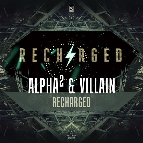 Alpha² & Villain - Recharged - A2 Records - 03:35 - 10.08.2016