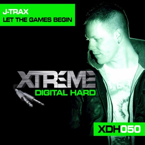 J-Trax - Let The Games Begin - Xtreme Digital Hard - 04:57 - 15.08.2016