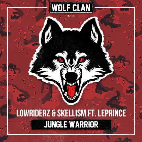 Lowriderz and Skellism featuring LePrince - Jungle Warrior - Wolf Clan - 03:17 - 18.08.2016