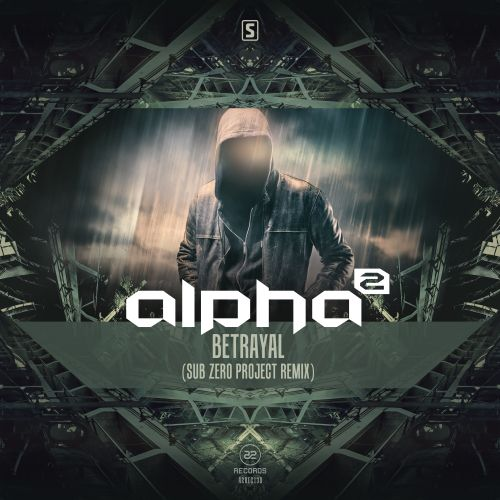 Alpha² - Betrayal (Sub Zero Project Remix) - A2 Records - 05:13 - 24.08.2016