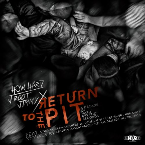 How Hard, J Root, Jimmy X - Return to the Pit - Hard Kryptic Records - 04:38 - 09.09.2016