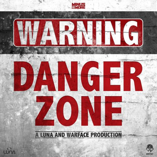 Luna and Warface - The Danger Zone - Minus Is More - 04:56 - 24.08.2016