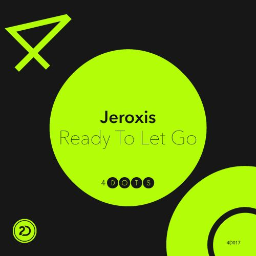 Jeroxis - Ready To Let Go - 4-Dots - 05:45 - 05.09.2016