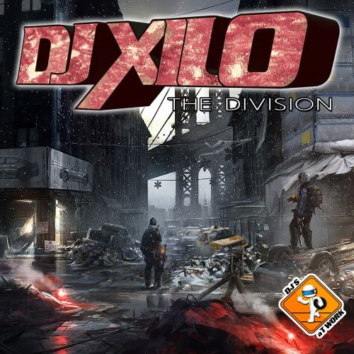 DJ Xilo - The Division - DJs at Work - 06:38 - 06.09.2016