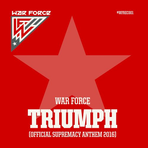 War Force - Triumph (Official Supremacy Anthem 2016) - War Force Recordings - 04:42 - 07.09.2016